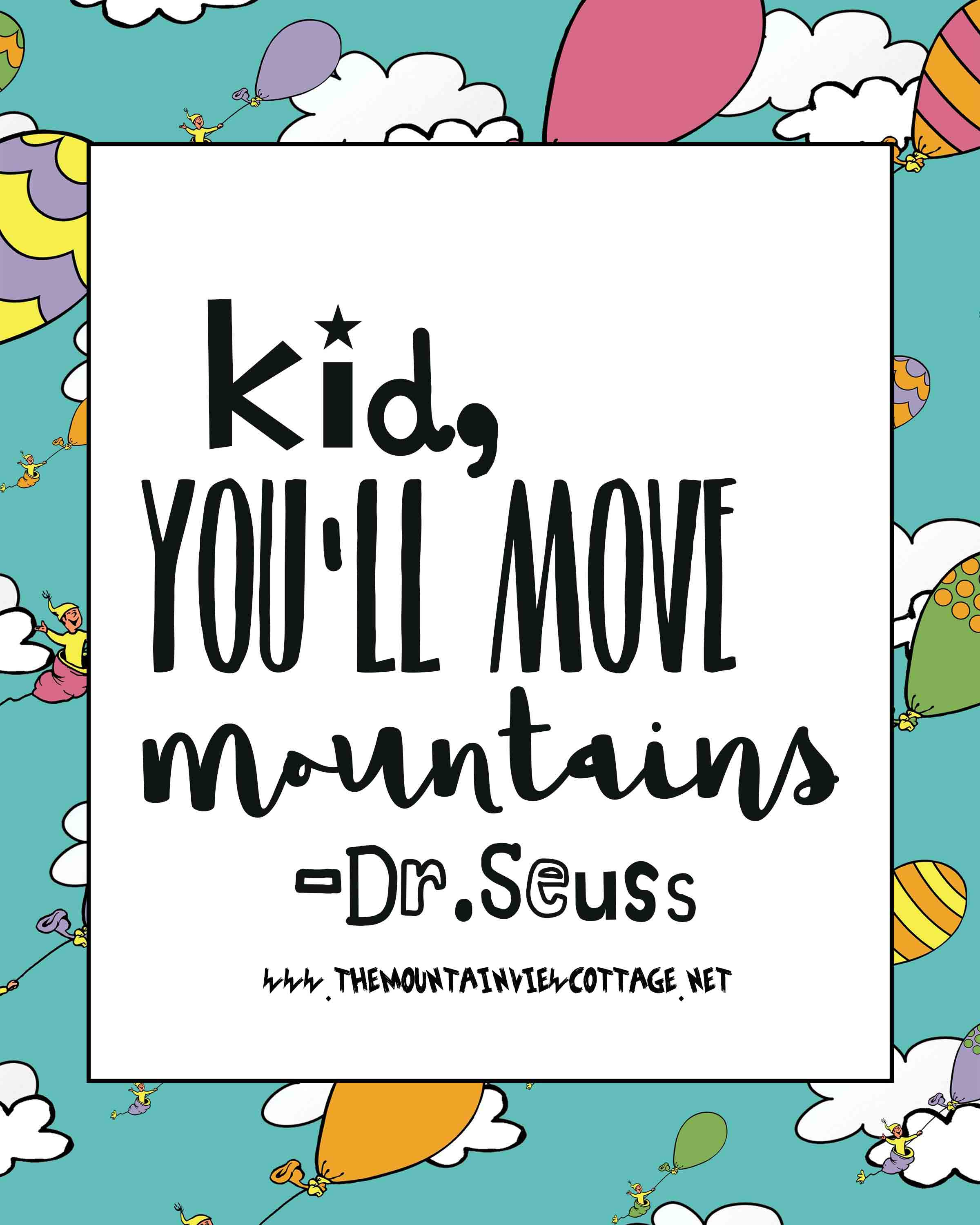 21 Incredible Dr.Seuss Quotes - The Mountain View Cottage