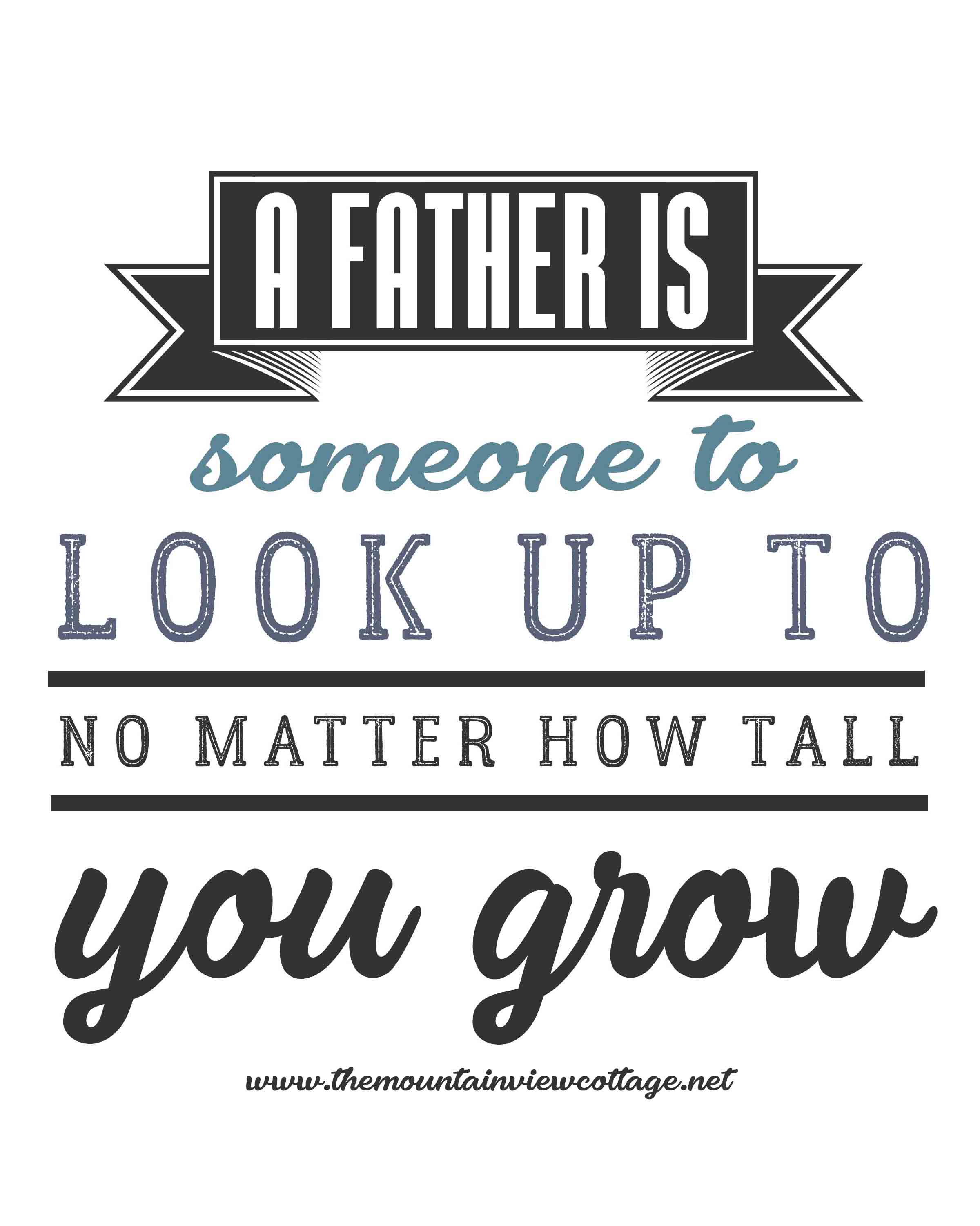 Dad quotes-Dad quotes from son- A Father is someone to look up to no matter how tall you grow
