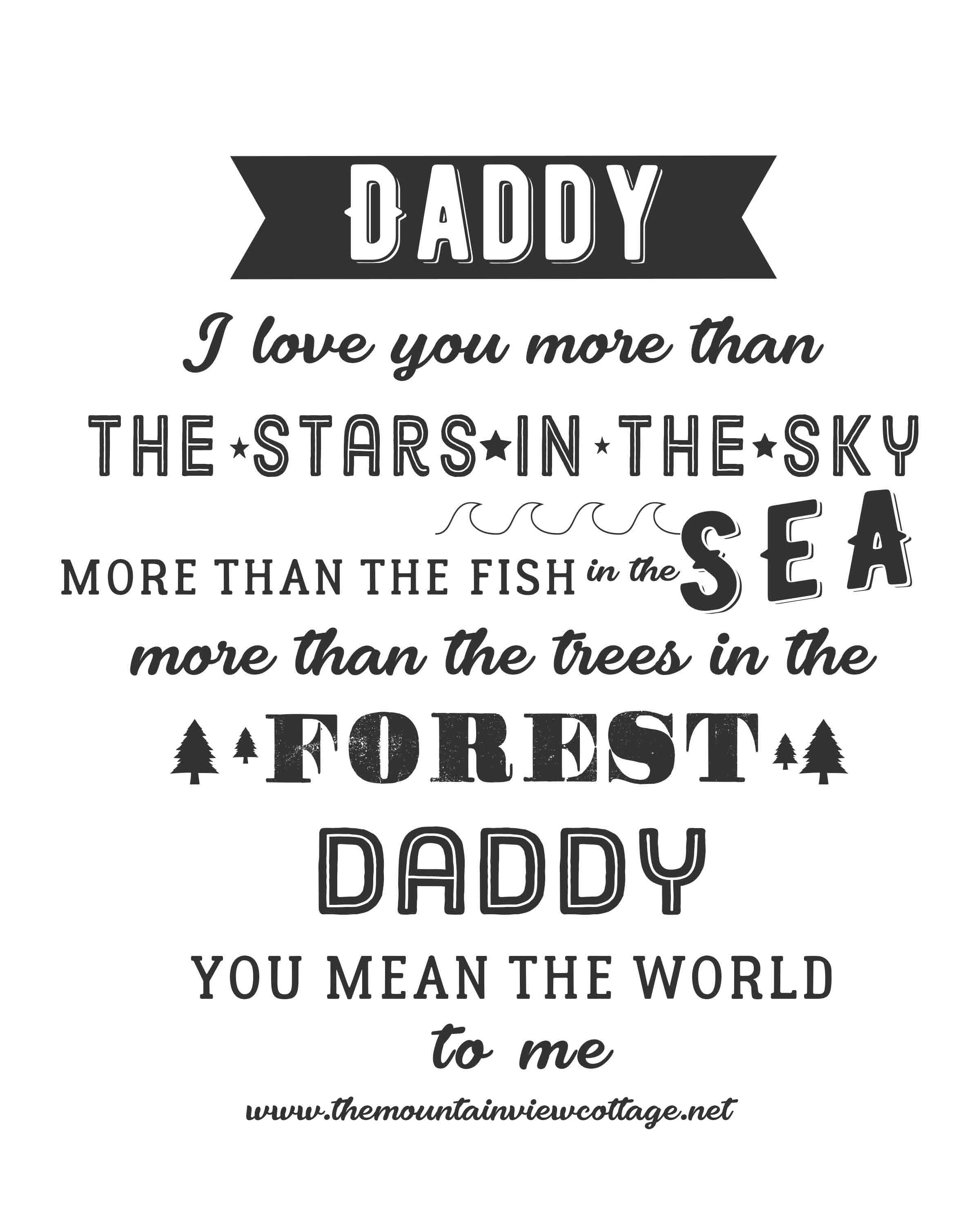 Dad Quotes-I love you dad quotes-Daddy I love you more than the stars in the sky more than the fish in the sea more than the trees in the forest daddy you mean the world to me