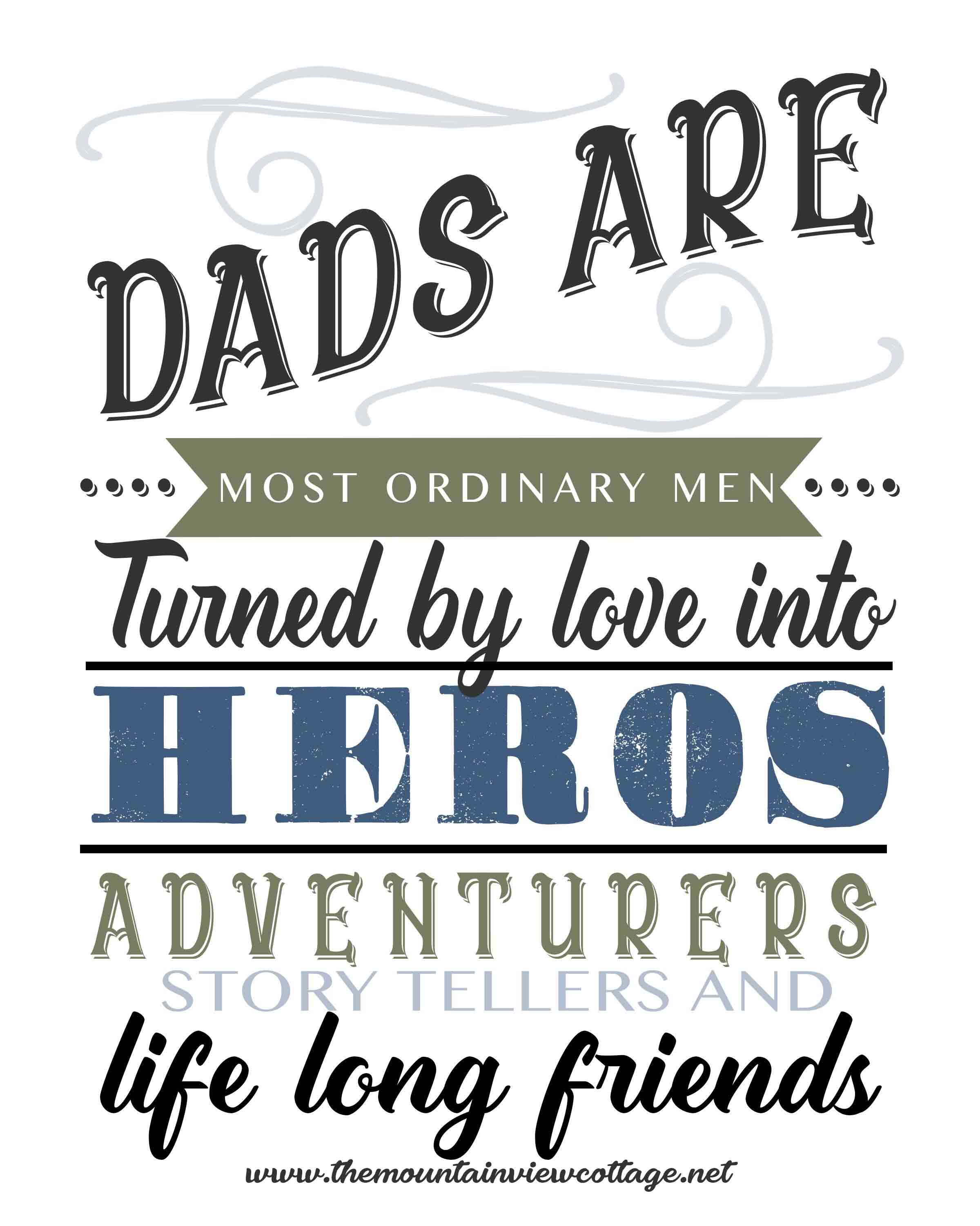 Dad quotes-INspirational dad quotes-dads are most ordinary men turned by love into heroes adventurers story tellers and life long friends