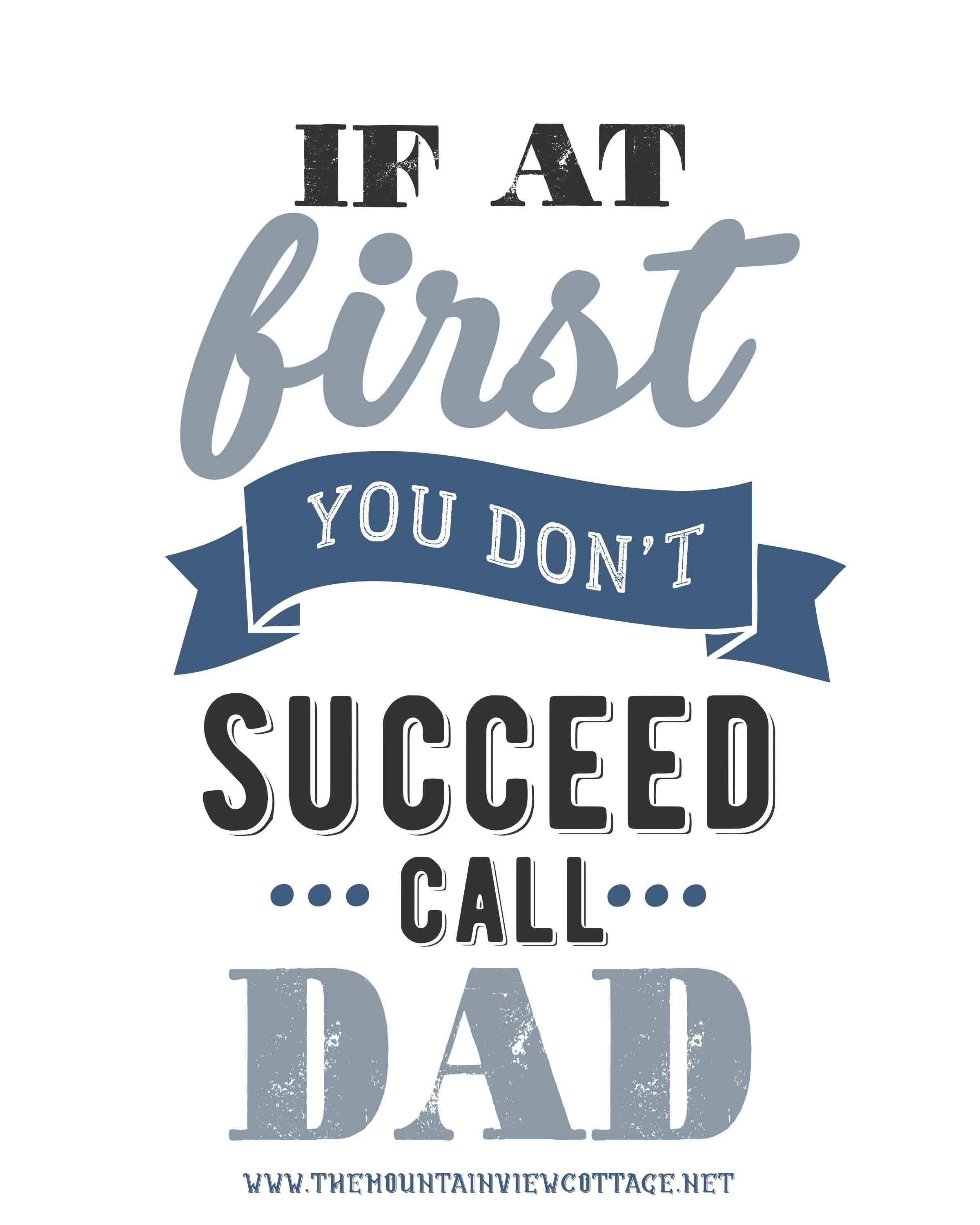 inspirational dad quotes-Dad quotes from daughter-dad quotes from son- if at first you don't succeed call dad