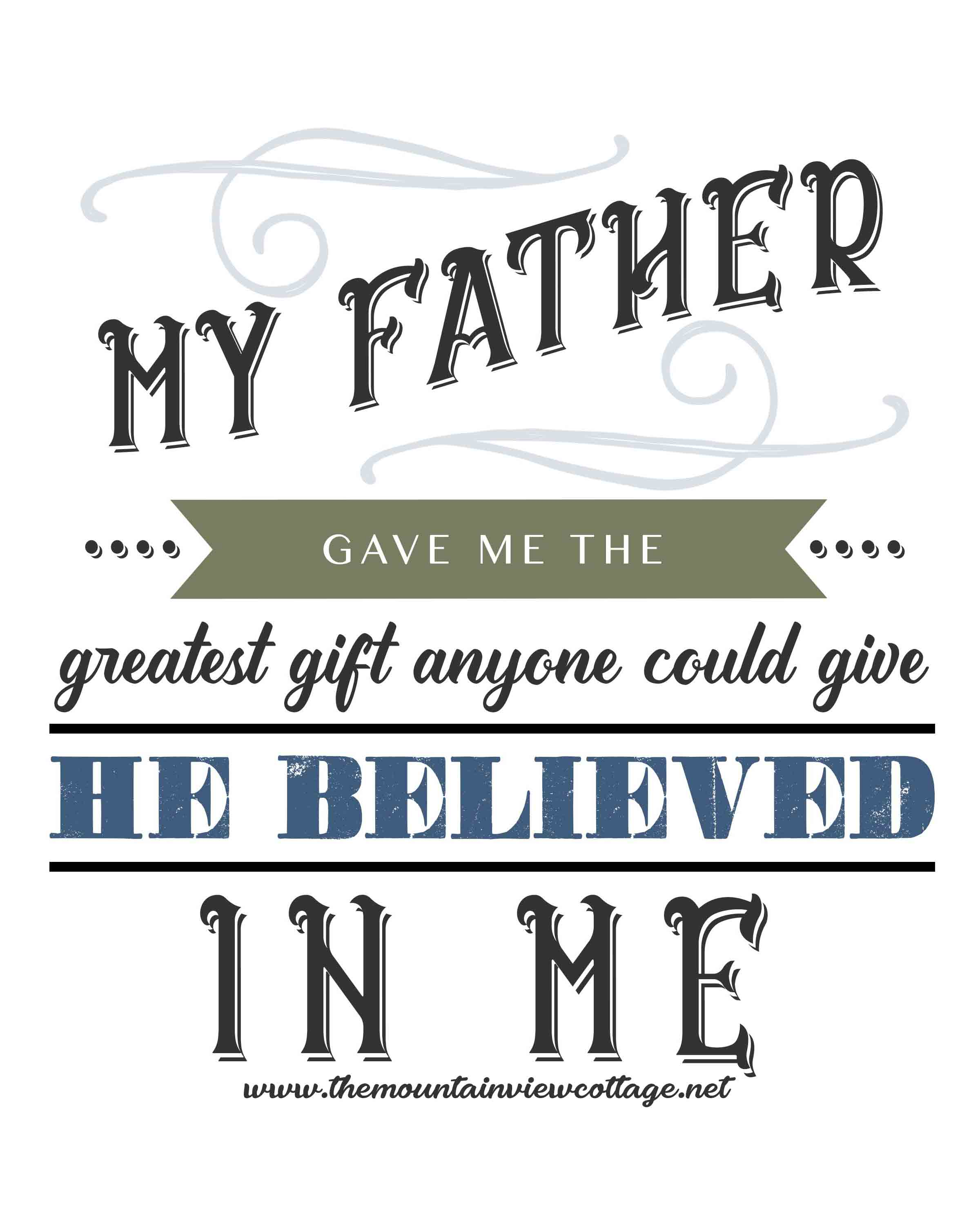 Dad quotes-Inspirational dad quotes-missing father quotes-dad quotes from daughter-dad quotes from son-my father gave me the greatest gift anyone could give he believed in me