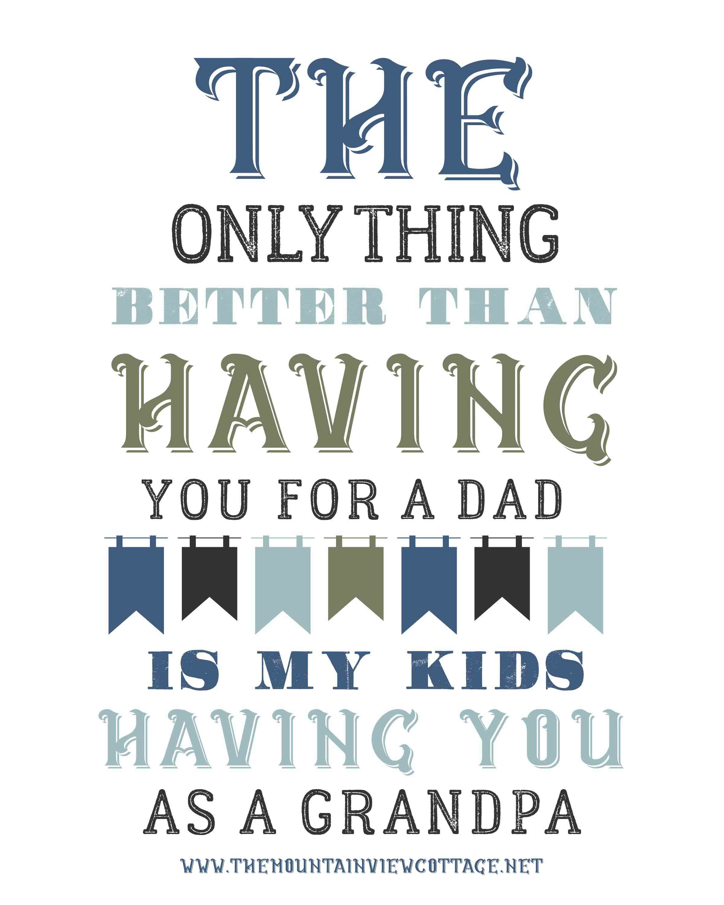 Dad quotes-best dad quotes-good dad quotes-grandpa quotes-the only thing better than having you for a dad is my kids having you for a grandpa