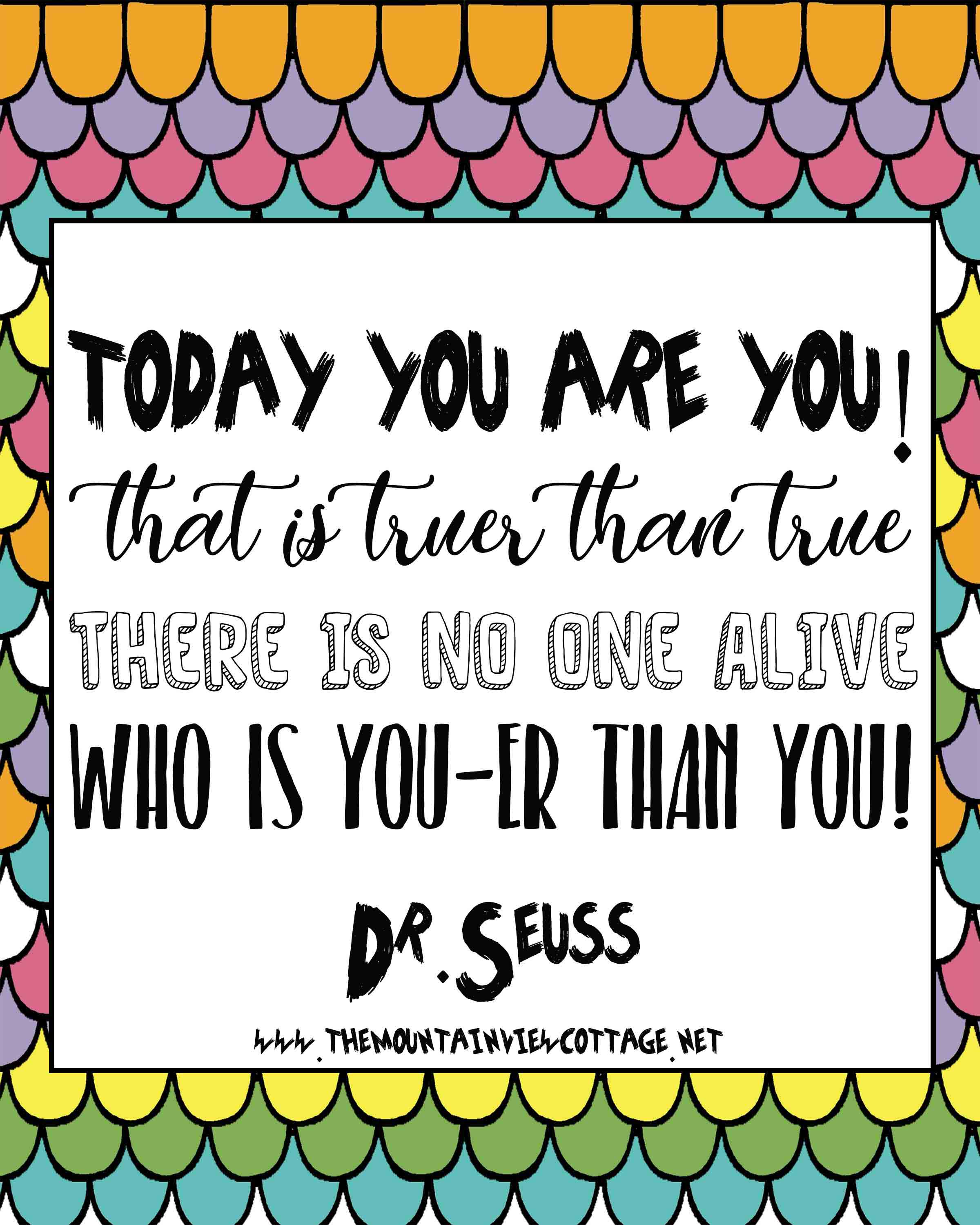 unique quotes-Dr. Seuss quotes-today you are you that is Truer than true there is no one alive who is you-er than you