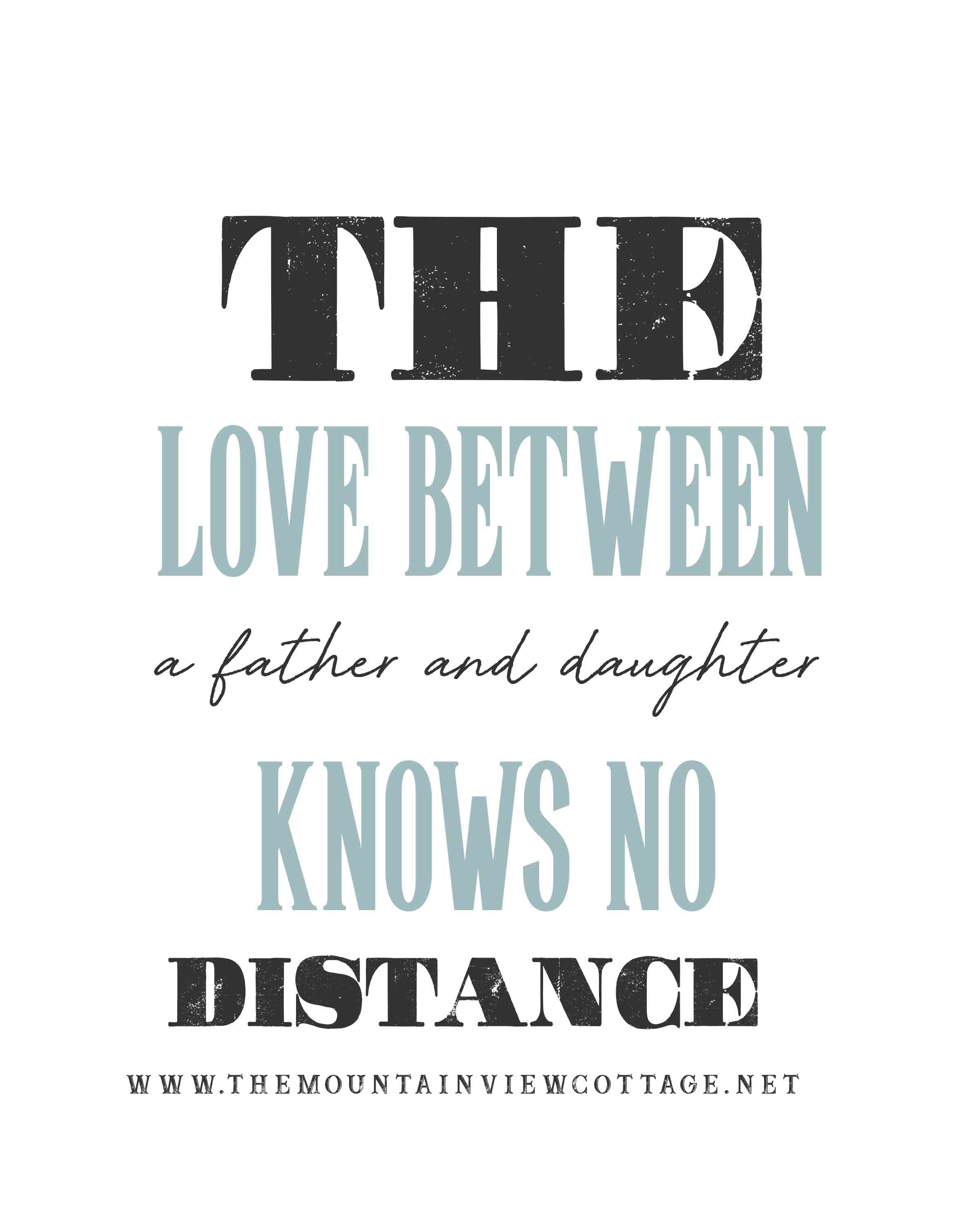 Dad quotes-Dad quotes from Daughter-the love between a father and daughter knows no distance